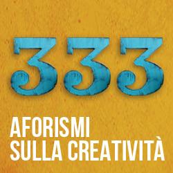 Aforismi sulla creatività 250