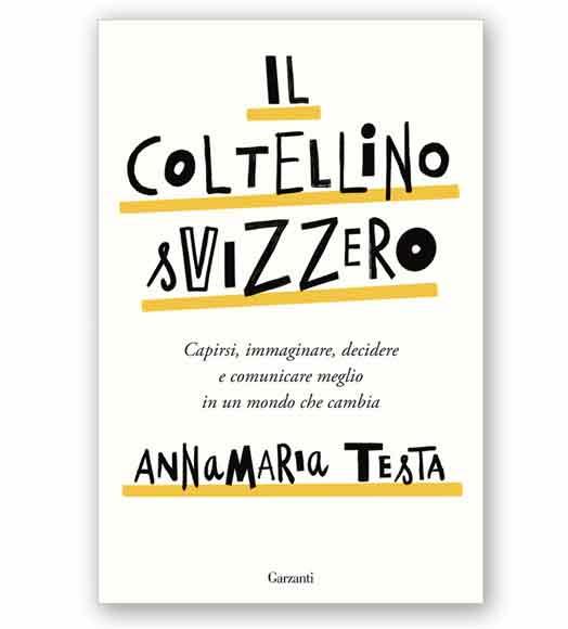 Leggi l'ntroduzione e tre capitoli del libro Il coltellino svizzero di Annamaria Testa